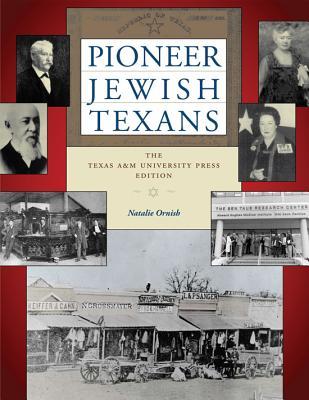 Pioneer Jewish Texans - Ornish, Natalie, and Alpern-Tarlow, Sara, Dr., PH.D. (Foreword by)