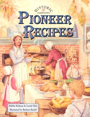Pioneer Recipes - Kalman, Bobbie, and Hale, Lynda, and Bedell, Barbara