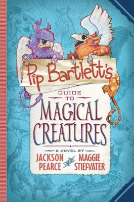 Pip Bartlett's Guide to Magical Creatures - Audio Library Edition - Stiefvater, Maggie, and Pearce, Jackson