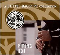 Piping Hot: Celtic Bagpipe Collection - Various Artists