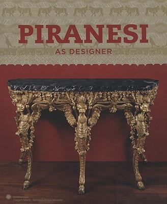 Piranesi as Designer - Lawrence, Sarah E (Editor)