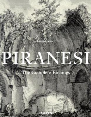 Piranesi the Complete Etchings - Ficacci, Luigi
