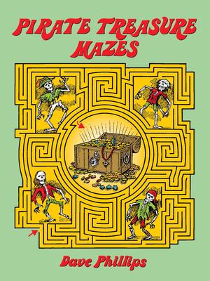 Pirate Treasure Mazes - Phillips, Dave