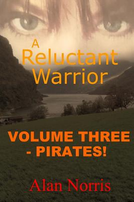 Pirates!: A Reluctant Warrior - Norris, Alan F