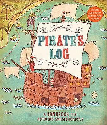 Pirate's Log: A Handbook for Aspiring Swashbucklers - Monsen, Avery, and John, Jory