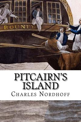 Pitcairn's Island - Nordhoff, Charles, and Hall, James Norman