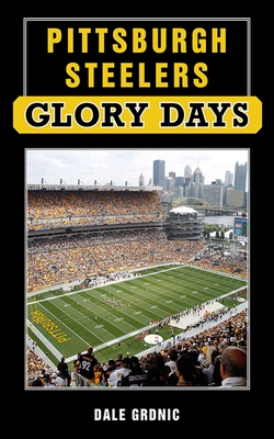 Pittsburgh Steelers Glory Days - Grdnic, Dale