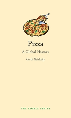 Pizza: A Global History - Helstosky, Carol