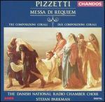 Pizzetti: Meesa di Requiem; Tre Composizioni Corali; Due Composizioni Corali - Danish Radio Chamber Choir (choir, chorus); Stefan Parkman (conductor)
