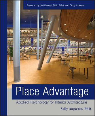 Place Advantage: Applied Psychology for Interior Architecture - Augustin, Sally