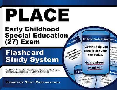 Place Early Childhood Special Education (27) Exam Flashcard Study System: Place Test Practice Questions & Exam Review for the Program for Licensing Assessments for Colorado Educators - Editor-Place Exam Secrets