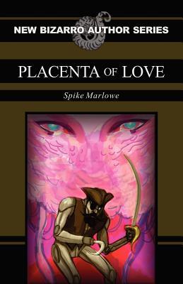 Placenta of Love - Marlowe, Spike