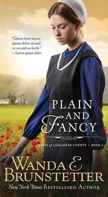 Plain and Fancy - Brunstetter, Wanda E