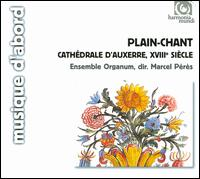 Plain-Chant from Cath�drale d'Auxerre, XVIII si�cle - Ensemble Organum; Florence Limon (vocals); Josep Benet (vocals); Josep Cabr� (vocals); Laurence Brisset (vocals);...