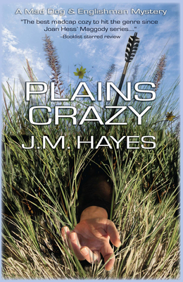 Plains Crazy: A Mad Dog & Englishman Mystery - Hayes, J M