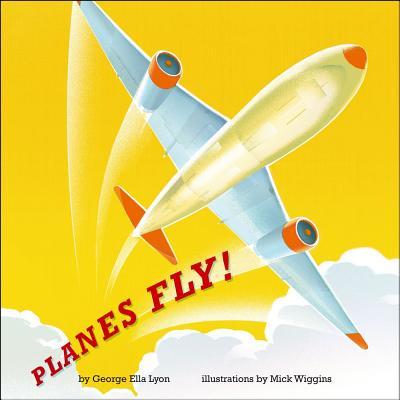 Planes Fly! - Lyon, George Ella