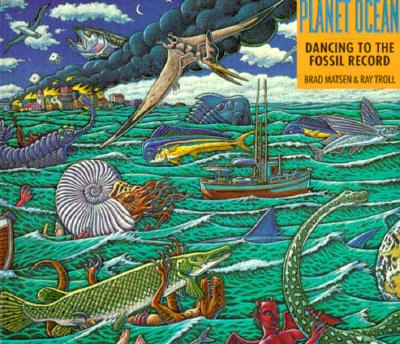 Planet Ocean: A Story of Life, the Sea and Dancing to the Fossil Record - Matsen, Bradford, and Troll, Ray