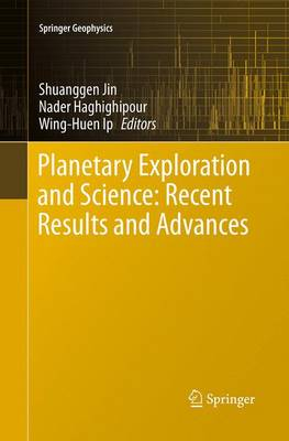 Planetary Exploration and Science: Recent Results and Advances - Jin, Shuanggen (Editor)