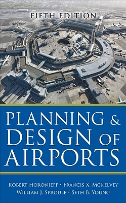 Planning and Design of Airports - Horonjeff, Robert, and McKelvey, Francis, and Sproule, William