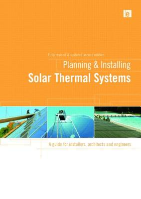 Planning & Installing Solar Thermal Systems: A Guide for Installers