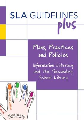 Plans, Practices and Policies: Information Literacy and the Secondary School Library - Dubber, Geoff (Series edited by)