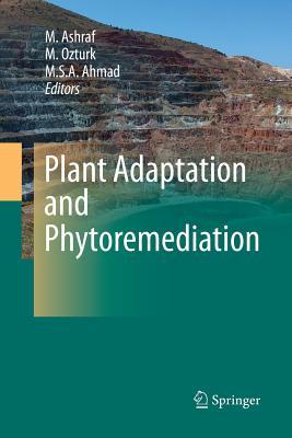 Plant Adaptation and Phytoremediation - Ashraf, M (Editor)