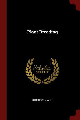 Plant Breeding - Hagedoorn, A L
