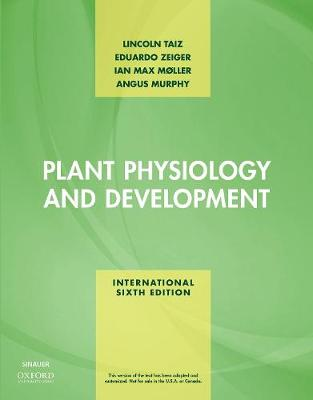 Plant Physiology and Development - Taiz, Lincoln, and Zeiger, Eduardo, and Moller, Ian M.