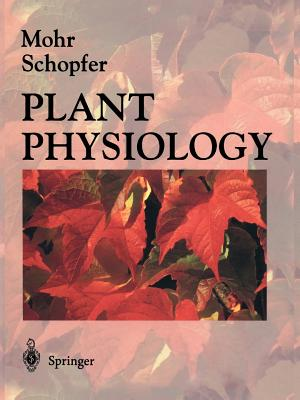 Plant Physiology - Mohr, Hans (Editor), and Lawlor, G. (Translated by), and Lawlor, D.W. (Translated by)