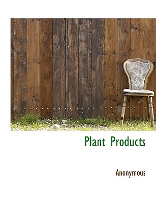 Plant Products - Anonymous