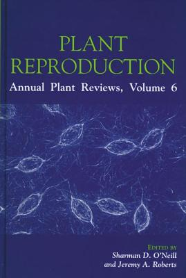 Plant Reproduction - O'Neill, Sharman (Editor), and Roberts, Jeremy a (Editor)
