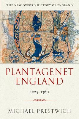 Plantagenet England 1225-1360 - Prestwich, Michael, Professor
