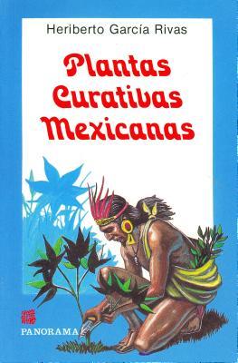 Plantas Curativas Mexicanas - Garcia, Rivas, and Garcia Rivas, Heriberto