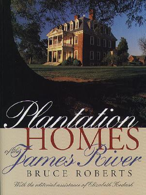 Plantation Homes of the James River - Roberts, Bruce