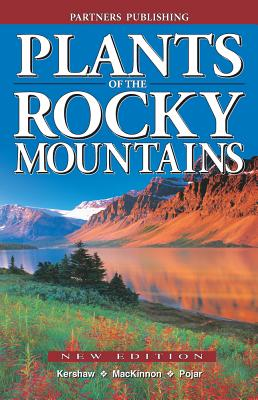 Plants of the Rocky Mountains - Kershaw, Linda, and MacKinnon, Andy, and Pojar, Jim