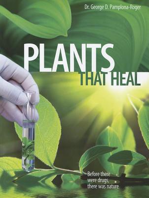 Plants That Heal - Pamplona-Roger, George D