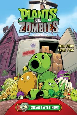 Plants Vs. Zombies Volume 4: Grown Sweet Home - Tobin, Paul, and Churilla, Brian (Artist), and Tong, Andie (Artist)