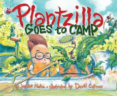Plantzilla Goes to Camp - Nolen, Jerdine