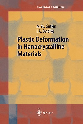Plastic Deformation in Nanocrystalline Materials - Gutkin, Mikhail, and Ovid'ko, Ilya