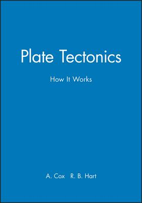 Plate Tectonics: How It Works - Cox, Allan, and Hart, Brian R, and Cox, A