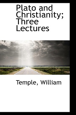 Plato and Christianity; Three Lectures - William, Temple