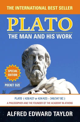 Plato: The Man and His Work - Taylor, Alfred Edward