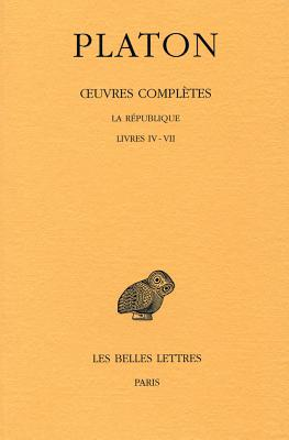 Platon, Oeuvres Completes. Tome VII, 1re Partie: La Republique, Livres IV - VII - Chambry, Emile (Translated by)