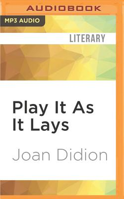 Play It as It Lays - Didion, Joan, and Fortgang, Lauren (Read by)