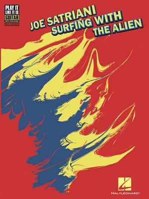 Play It Like It is Guitar: Joe Satriani - Surfing With The Alien - Aledort, Andy