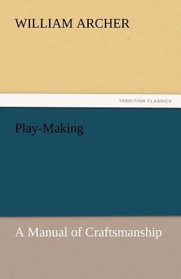 Play-Making - Archer, William