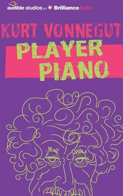 Player Piano - Vonnegut, Kurt, and Rummel, Christian (Read by)