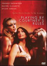 Playing By Courtney's Rules - Francis Locke