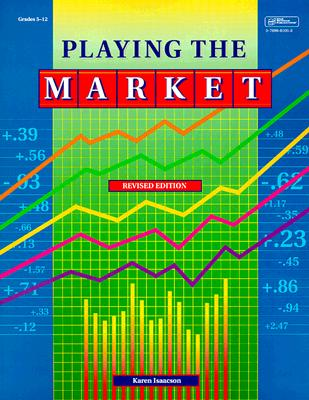 Playing the Market - Isaacson, Karen