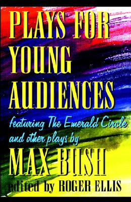 Plays for Young Audiences - Bush, Max